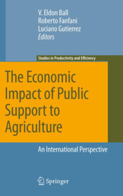 Ball, V. Eldon - The Economic Impact of Public Support to Agriculture, ebook