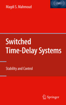 Mahmoud, Magdi S. - Switched Time-Delay Systems, ebook