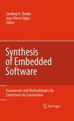 Shukla, Sandeep K. - Synthesis of Embedded Software, e-kirja