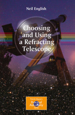 English, Neil - Choosing and Using a Refracting Telescope, ebook