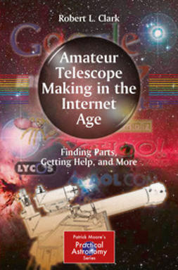 Clark, Robert L. - Amateur Telescope Making in the Internet Age, e-kirja