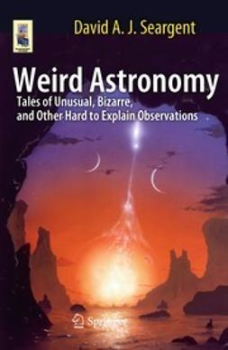Seargent, David A.J. - Weird Astronomy, e-kirja
