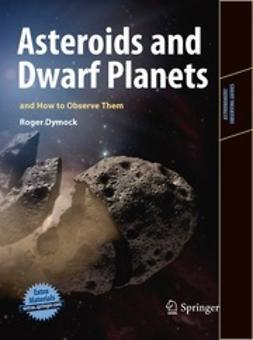 Dymock, Roger - Asteroids and Dwarf Planets and How to Observe Them, ebook