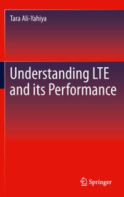 Ali-Yahiya, Tara - Understanding LTE and its Performance, ebook