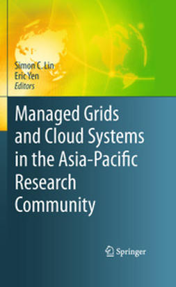 Lin, Simon C. - Managed Grids and Cloud Systems in the Asia-Pacific Research Community, ebook