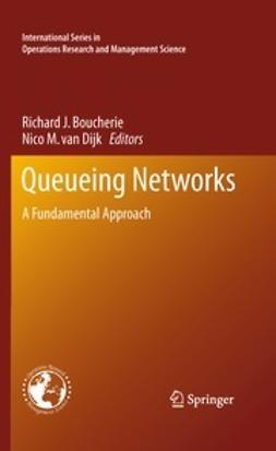 Boucherie, Richard J. - Queueing Networks, ebook