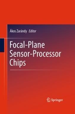 Zarándy, Ákos - Focal-Plane Sensor-Processor Chips, ebook