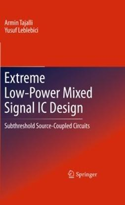 Tajalli, Armin - Extreme Low-Power Mixed Signal IC Design, ebook