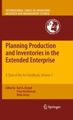 Kempf, Karl G. - Planning Production and Inventories in the Extended Enterprise, e-kirja