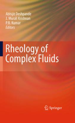 Krishnan, J. Murali - Rheology of Complex Fluids, ebook