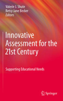 Shute, Valerie J. - Innovative Assessment for the 21st Century, e-bok