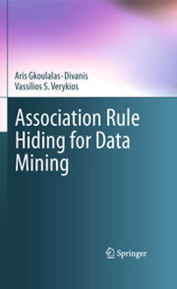 Gkoulalas-Divanis, Aris - Association Rule Hiding for Data Mining, ebook