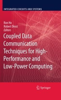 Ho, Ron - Coupled Data Communication Techniques for High-Performance and Low-Power Computing, e-kirja