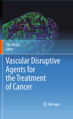 Meyer, Tim - Vascular Disruptive Agents for the Treatment of Cancer, ebook