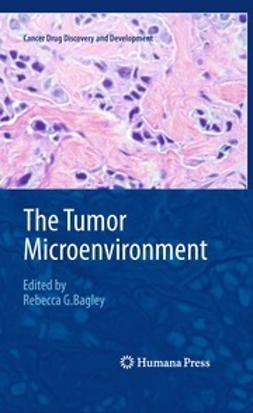 Bagley, Rebecca G. - The Tumor Microenvironment, ebook