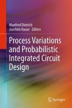 Dietrich, Manfred - Process Variations and Probabilistic Integrated Circuit Design, ebook