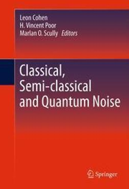 Cohen, Leon - Classical, Semi-classical and Quantum Noise, ebook