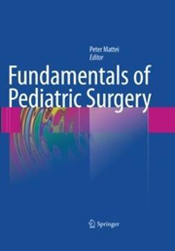 Mattei, Peter - Fundamentals of Pediatric Surgery, ebook