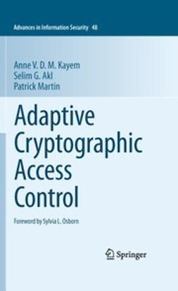 Kayem, Anne V. D. M. - Adaptive Cryptographic Access Control, ebook