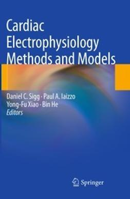 Sigg, Daniel C. - Cardiac Electrophysiology Methods and Models, e-kirja