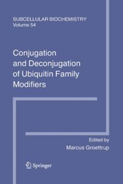 Groettrup, Marcus - Conjugation and Deconjugation of Ubiquitin Family Modifiers, ebook