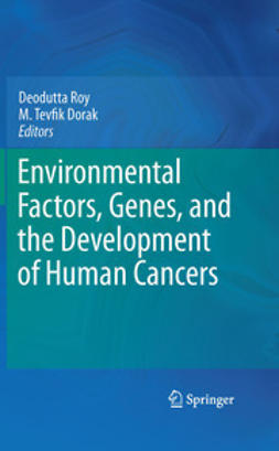 Roy, Deodutta - Environmental Factors, Genes, and the Development of Human Cancers, ebook