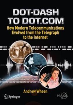 Wheen, Andrew - Dot-Dash to Dot.Com, ebook
