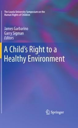 Garbarino, James - A Child's Right to a Healthy Environment, ebook