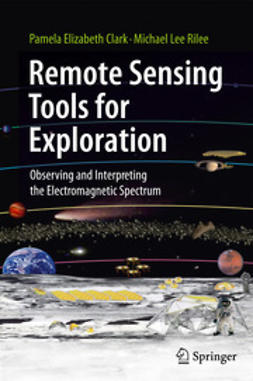 Clark, Pamela Elizabeth - Remote Sensing Tools for Exploration, ebook
