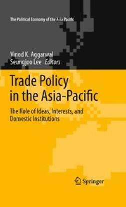 Aggarwal, Vinod K. - Trade Policy in the Asia-Pacific, e-kirja