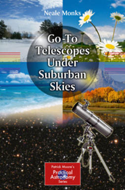 Monks, Neale - Go-To Telescopes Under Suburban Skies, ebook