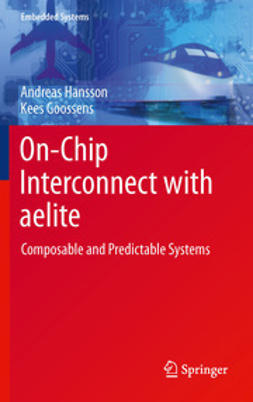 Hansson, Andreas - On-Chip Interconnect with aelite, e-bok