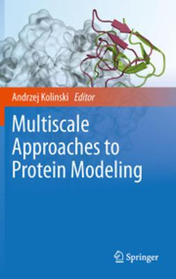 Kolinski, Andrzej - Multiscale Approaches to Protein Modeling, e-bok