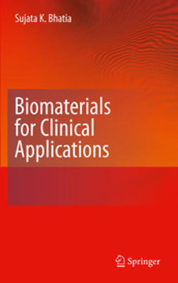 Bhatia, Sujata K. - Biomaterials for Clinical Applications, ebook