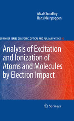 Chaudhry, Afzal - Analysis of Excitation and Ionization of Atoms and Molecules by Electron Impact, e-kirja
