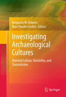 Roberts, Benjamin W. - Investigating Archaeological Cultures, ebook