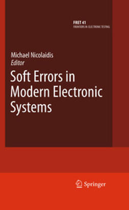 Nicolaidis, Michael - Soft Errors in Modern Electronic Systems, ebook