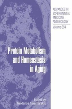 Tavernarakis, Nektarios - Protein Metabolism and Homeostasis in Aging, ebook
