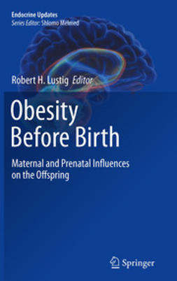 Lustig, Robert H - Obesity Before Birth, ebook