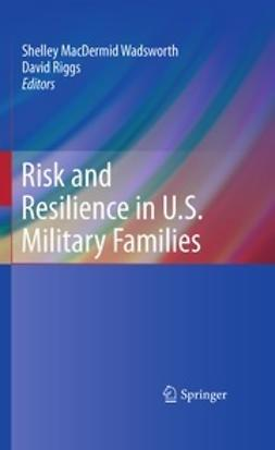 Wadsworth, Shelley MacDermid - Risk and Resilience in U.S. Military Families, e-bok