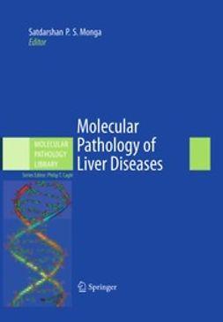 Monga, Satdarshan P. S. - Molecular Pathology of Liver Diseases, ebook