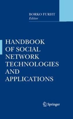 Furht, Borko - Handbook of Social Network Technologies and Applications, e-kirja