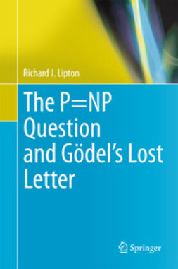 Lipton, Richard J. - The P=NP Question and Gödel's Lost Letter, ebook