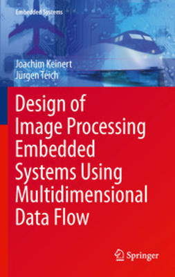Keinert, Joachim - Design of Image Processing Embedded Systems Using Multidimensional Data Flow, e-bok