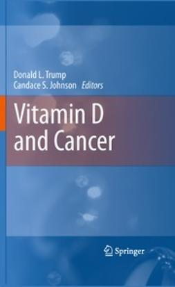 Trump, Donald L. - Vitamin D and Cancer, e-bok