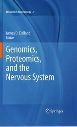 Clelland, James D - Genomics, Proteomics, and the Nervous System, ebook