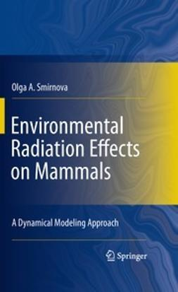 Smirnova, Olga A. - Environmental Radiation Effects on Mammals, ebook