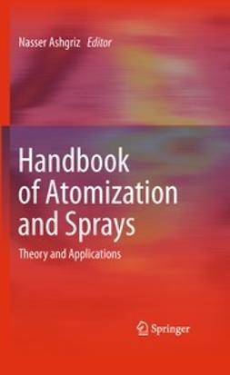 Ashgriz, Nasser - Handbook of Atomization and Sprays, e-bok