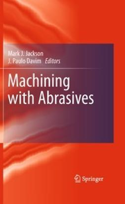 Jackson, Mark J. - Machining with Abrasives, ebook