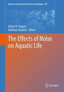 Popper, Arthur N. - The Effects of Noise on Aquatic Life, e-bok